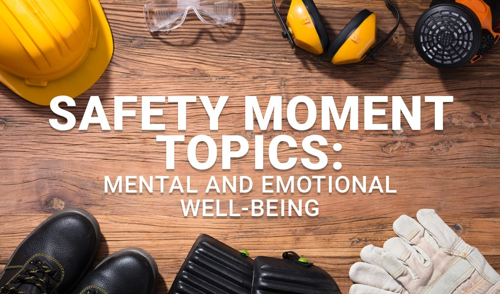 Safety Moment Topics: Mental and Emotional Well-Being