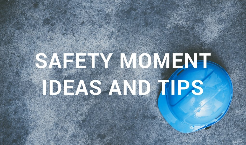 Safety Moment Ideas and Tips