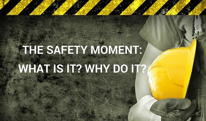 The Safety Moment: What Is It? Why Do It?