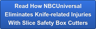 Read How NBCUniversal Eliminates Knife-related Injuries With Slice Safety Box Cutters