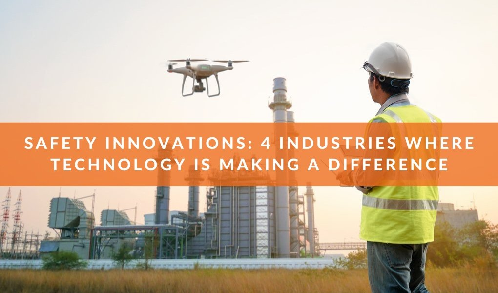 Safety Innovations: 4 Industries Where Technology Is Making a Difference
