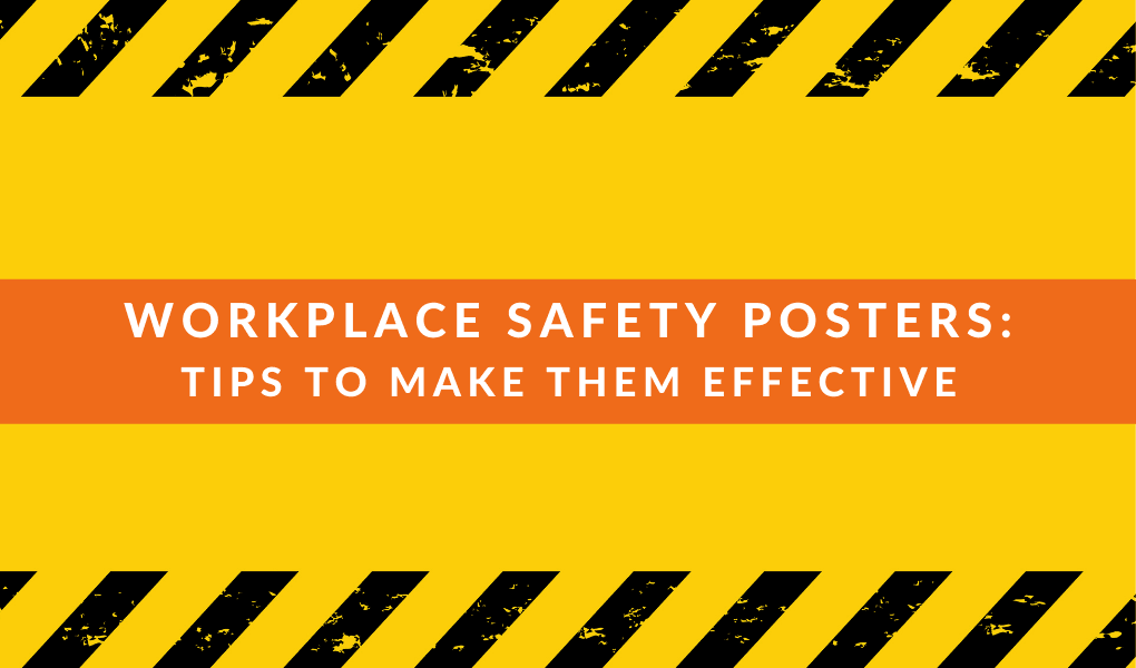 Workplace Safety Posters: Tips to Make Them Effective