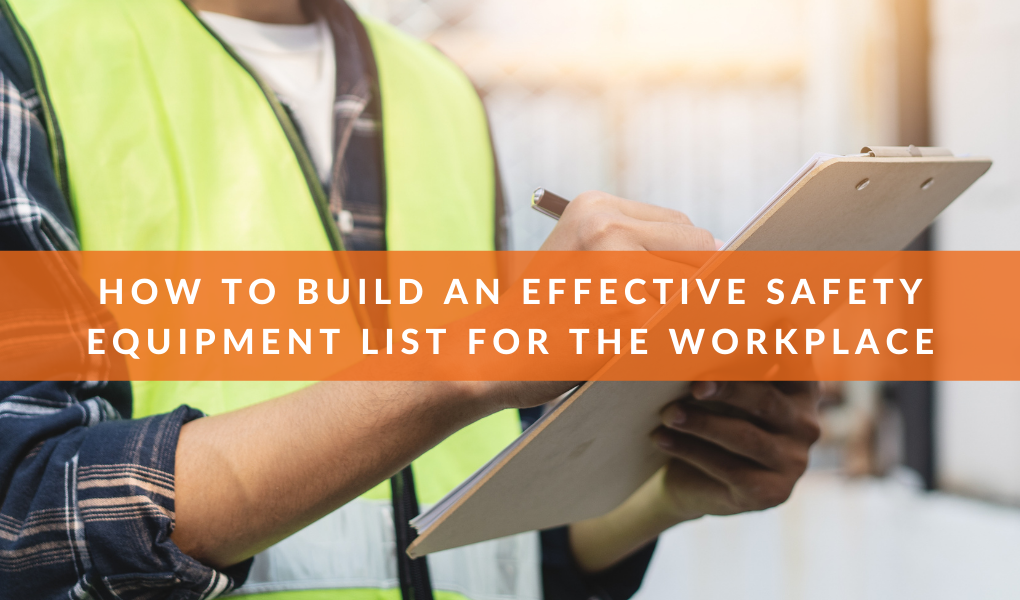 How to Build an Effective Safety Equipment List for the Workplace