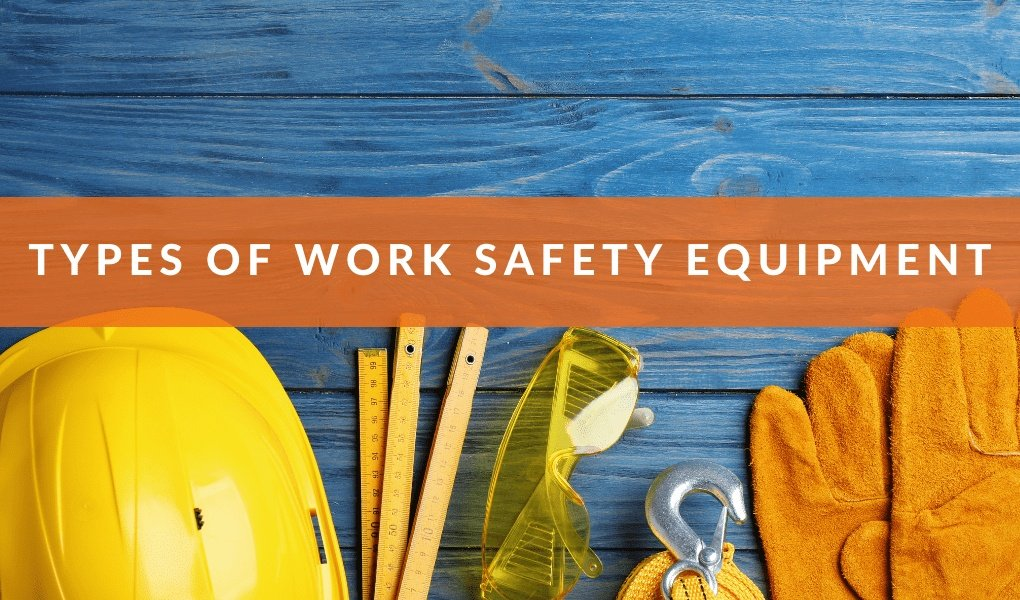 Types of Work Safety Equipment